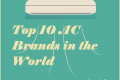 top 10 ac brands