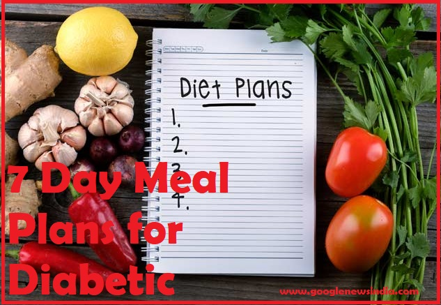 Diabetic Food Chart 7 Days Meal Plan For Diabetic